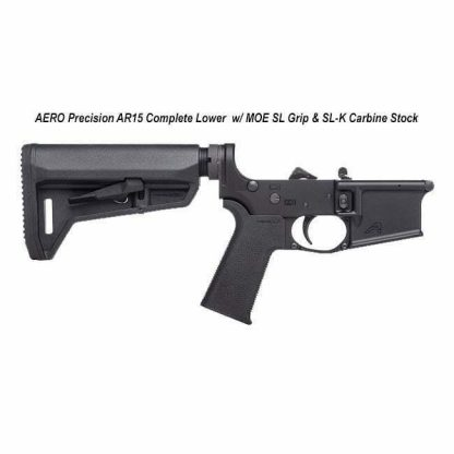 Aero Precision AR15 Complete Lower Receiver w/ MOE SL Grip and SL-K Carbine Stock, APAR501131, in Stock, For Sale