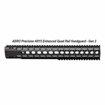 AERO Precision AR15 Enhanced Quad Rail Handguards - Gen 2, APRA100210C, in Stock, For Sale