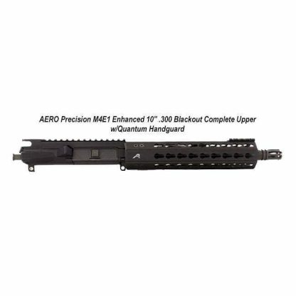 "AERO Precision M4E1 Enhanced 10"" .300 Blackout Complete Upper w/Quantum Handguard, APPG640002P4, Black, in Stock, For Sale"
