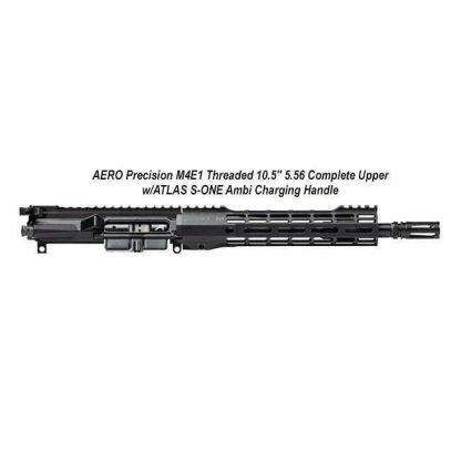"AERO Precision M4E1 Threaded 10.5"" 5.56 Complete Upper w/ATLAS S-ONE Ambi Charging Handle, Black, APPG900006, in Stock, For Sale"