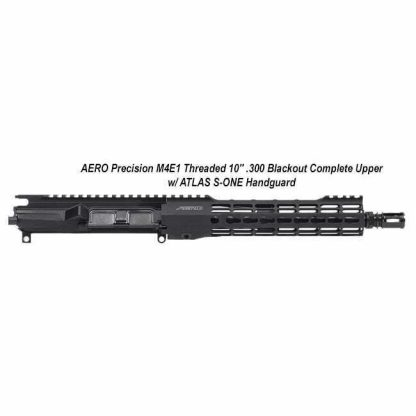 "AERO Precision M4E1 Threaded 10"" .300 Blackout Complete Upper w/ ATLAS S-ONE Handguard, Black, APPG700212, in Stock, For Sale"