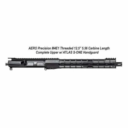 "AERO Precision M4E1 Threaded 12.5"" 5.56 Carbine Length Complete Upper w/ ATLAS S-ONE Handguard, APPG700304, in Stock, For Sale"