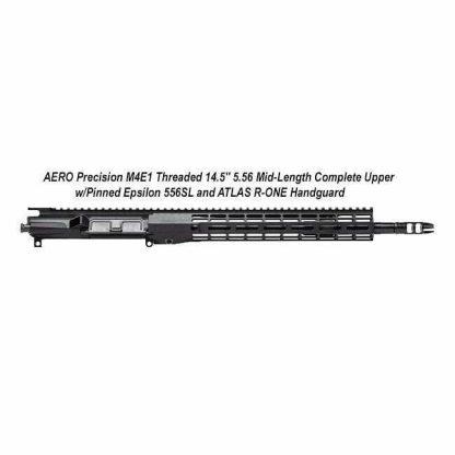 "AERO Precision M4E1 Threaded 14.5"" 5.56 Mid-Length Complete Upper w/Pinned Epsilon 556SL and ATLAS R-ONE Handguard, APAR700704M68, in Stock, For Sale"