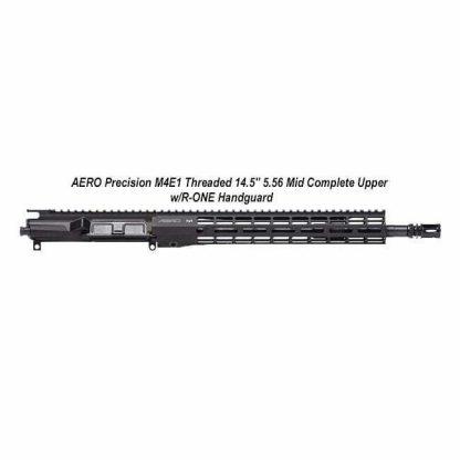 """AERO Precision M4E1 Threaded 14.5"""" 5.56 Mid Complete Upper w/R-ONE Handguard, Black, APPG700604P5, in Stock, For Sale"""