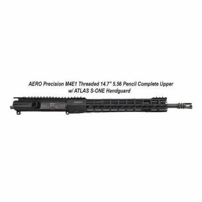 """AERO Precision M4E1 Threaded 14.7"""" 5.56 Pencil Complete Upper w/ ATLAS S-ONE Handguard, Black, APPG700205, in Stock, For Sale"""