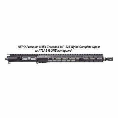 """AERO Precision M4E1 Threaded 16"""" .223 Wylde Complete Upper w/ ATLAS R-ONE Handguard, Black, APPG700604P9,in Stock, For Sale"""