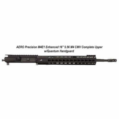 """AERO Precision M4E1 Enhanced 16"""" 5.56 M4 CMV Complete Upper w/Quantum Handguard, in Stock, For Sale"""