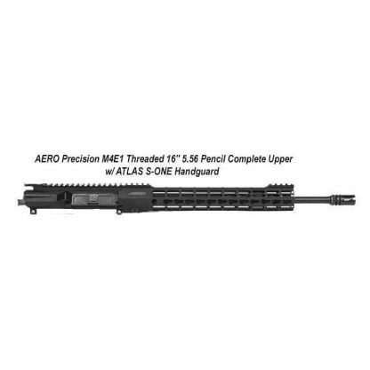 "AERO Precision M4E1 Threaded 16"" 5.56 Pencil Complete Upper w/ ATLAS S-ONE Handguard, 12 inch M-LOK, Black, APPG700207, in Stock, For Sale"