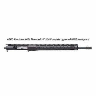 """AERO Precision M4E1 Threaded 18"""" 5.56 Complete Upper w/R-ONE Handguard, Black, APPG700605P8, in Stock, For Sale"""