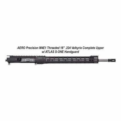 """AERO Precision M4E1 Threaded 18"""" .224 Valkyrie Complete Upper w/ ATLAS S-ONE Handguard, Black, APPG700305P56, in Stock, For Sale"""