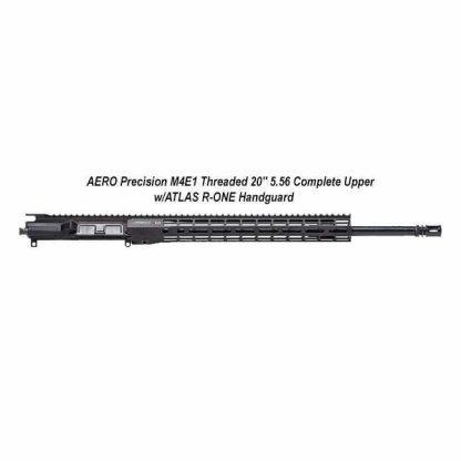"""AERO Precision M4E1 Threaded 20"""" 5.56 Complete Upper w/ATLAS R-ONE Handguard, Black, APPG700605P48, in Stock, For Sale"""