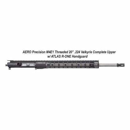"""AERO Precision M4E1 Threaded 20"""" .224 Valkyrie Complete Upper w/ ATLAS R-ONE Handguard, Black, APPG700705P57, in Stock, For Sale"""
