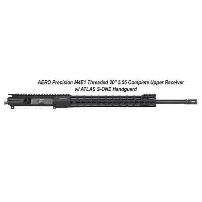 """AERO Precision M4E1 Threaded 20"""" 5.56 Complete Upper Receiver w/ ATLAS S-ONE Handguard, in Stock, Black APPG700210, For Sale"""
