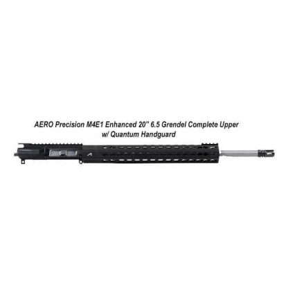 "AERO Precision M4E1 Enhanced 20"" 6.5 Grendel Complete Upper w/ Quantum Handguard, Black, APPG640005P53, in Stock, For Sale"
