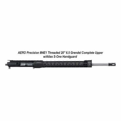 "AERO Precision M4E1 Threaded 20"" 6.5 Grendel Complete Upper w/Atlas S-One Handguard, Black, APPG700225P53, in Stock, For Sale"