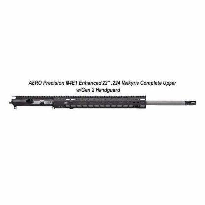 """AERO Precision M4E1 Enhanced 22"""" .224 Valkyrie Complete Upper w/Gen 2 Handguard, Black, APPG640251P58, in Stock, For Sale"""