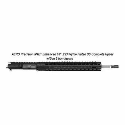 "AERO Precision M4E1 Enhanced 18"" .223 Wylde Fluted SS Complete Upper w/Gen 2 Handguard, Black, APPG640233F, in Stock, For Sale"