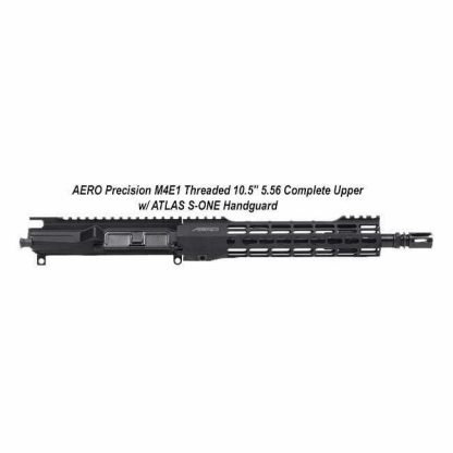 """AERO Precision M4E1 Threaded 10.5"""" 5.56 Complete Upper w/ ATLAS S-ONE Handguard, Black, APPG700202, in Stock, For Sale"""