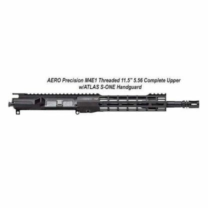 """AERO Precision M4E1 Threaded 11.5"""" 5.56 Complete Upper w/ATLAS S-ONE Handguard, Black, APPG700302M29, in Stock, For Sale"""