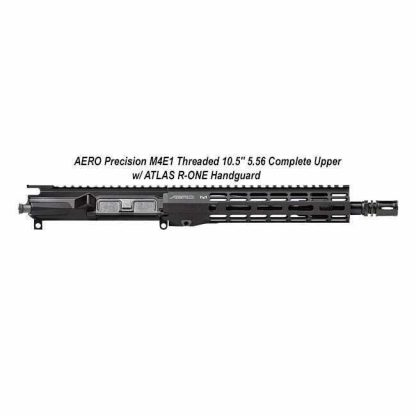 """AERO Precision M4E1 Threaded 10.5"""" 5.56 Complete Upper w/ ATLAS R-ONE Handguard, Black, APPG700602P2, in Stock, For Sale"""