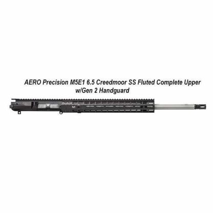 AERO Precision M5E1 6.5 Creedmoor SS Fluted Complete Upper, 22 in, APAR308554M70, in Stock, For Sale