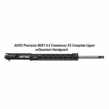 AERO Precision M5E1 6.5 Creedmoor SS Complete Upper w/Quantum Handguard, 22 in, Black, APAR348505M46, 00840014608973, in Stock, For Sale