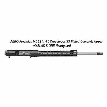 AERO Precision M5 6.5 Creedmoor SS Fluted Complete Upper w/ATLAS S-ONE Handguard, 22 inch, Black, APAR538105M70 in Stock, For Sale