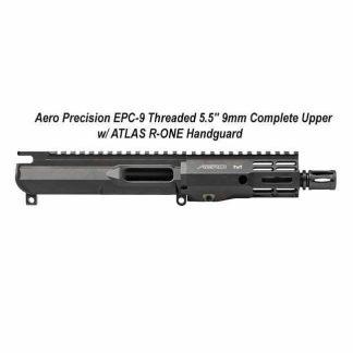 "Aero Precision EPC-9 Threaded 5.5"" 9mm Complete Upper w/ ATLAS R-ONE Handguard, APAR620708M84, in Stock, For Sale"