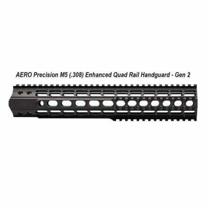 AERO Precision M5 (.308) Enhanced Quad Rail Handguard - Gen 2, in Stock, For Sale