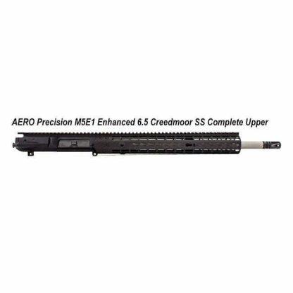 AERO Precision M5E1 Enhanced 6.5 Creedmoor SS Complete Upper , in Stock, For Sale