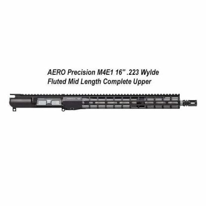 """AERO Precision M4E1 16"""" .223 Wylde Fluted Mid Length Complete Upper , APAR610605M50, 00840014610181, in Stock, for Sale"""