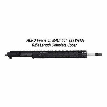 "AERO Precision M4E1 18"" .223 Wylde Rifle Length Complete Upper, APAR640251Q42, Quad Rail, 00815421023411, in Stock, for Salein Stock, for Sale"