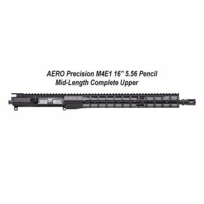 "AERO Precision M4E1 16"" 5.56 Pencil Mid-Length Complete Upper, APAR700705M39, 00840014602148, in Stock, for Salein Stock, for Sale"