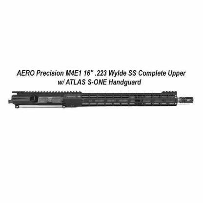 "AERO Precision M4E1 16"" .223 Wylde SS Complete Upper w/ ATLAS S-ONE Handguard, APAR700305M72, APAR700315M72, in Stock, for Sale"