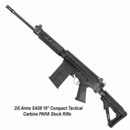 """DS Arms SA58 16"""" Compact Tactical Carbine PARA Stock Rifle, SA5816TACP-A, in Stock, for Sale"""
