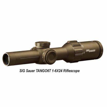 SIG Sauer TANGO6T 1-6X24 Riflescope, Flat Dark Earth, in Stock, on Sale