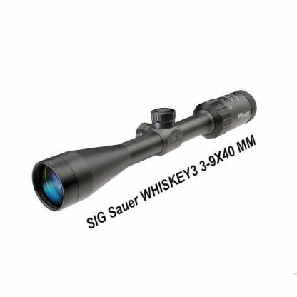 SIG Sauer WHISKEY3 3-9X40 MM, in Stock, for Sale
