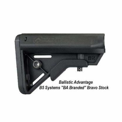 "Ballistic Advantage B5 Systems ""BA Branded"" Bravo Stock, BAPA100051, in Stock, for Sale"