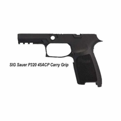SIG Sauer P320 45ACP Carry Grip, GRIP-MOD-CA-45-M-BLK, 798681577125, in Stock, for Sale