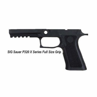 SIG Sauer P320 X Series Full Size Grip, Small Grip, GRIP-MODX-F-943-SM-BLK, 798681617111, in Stock, for Sale