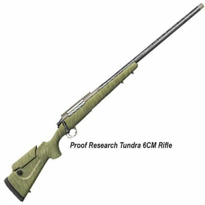 Proof Research Tundra 6CM Rifle, in Stock, on Sale